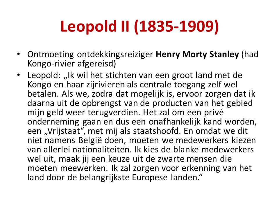 """Leopold II (1835-1909) Ontmoeting ontdekkingsreiziger Henry Morty Stanley (had Kongo-rivier afgereisd) Leopold: """"Ik wil het stichten van een groot land met de Kongo en haar zijrivieren als centrale toegang zelf wel betalen."""