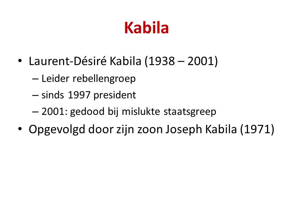 Kabila Laurent-Désiré Kabila (1938 – 2001) – Leider rebellengroep – sinds 1997 president – 2001: gedood bij mislukte staatsgreep Opgevolgd door zijn zoon Joseph Kabila (1971)