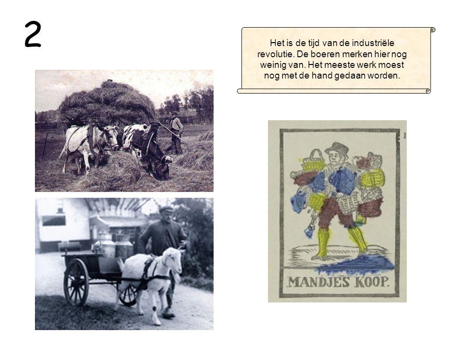 Het is de tijd van de industriële revolutie.De boeren merken hier nog weinig van.
