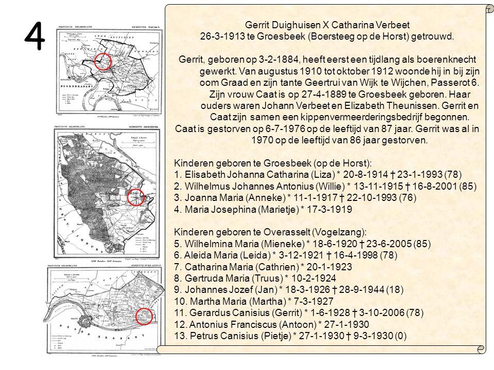 Gerrit Duighuisen X Catharina Verbeet 26-3-1913 te Groesbeek (Boersteeg op de Horst) getrouwd.