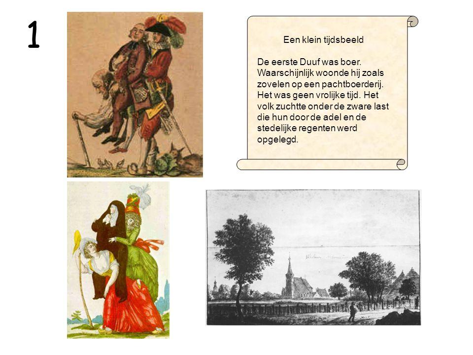 Een klein tijdsbeeld De eerste Duuf was boer.