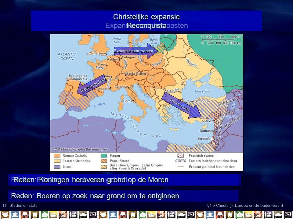 H4 Steden en staten §4.5 Christelijk Europa en de buitenwereld Christelijke expansie Expansie naar het oosten Expansie naar oosten Christelijke expans