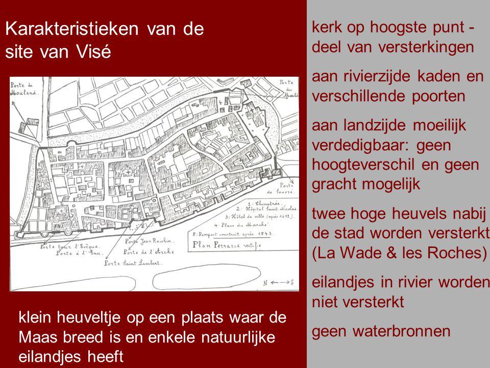 .. Karakteristieken van de site van Visé. kerk op hoogste punt - deel van versterkingen aan rivierzijde kaden en verschillende poorten aan landzijde m