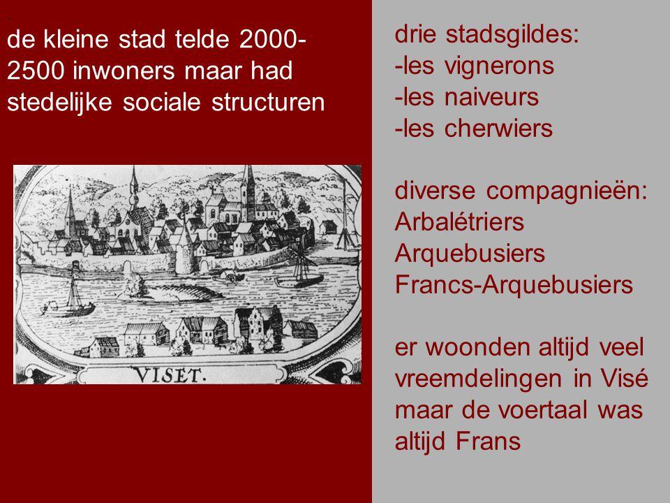 .. de kleine stad telde 2000- 2500 inwoners maar had stedelijke sociale structuren. drie stadsgildes: -les vignerons -les naiveurs -les cherwiers dive