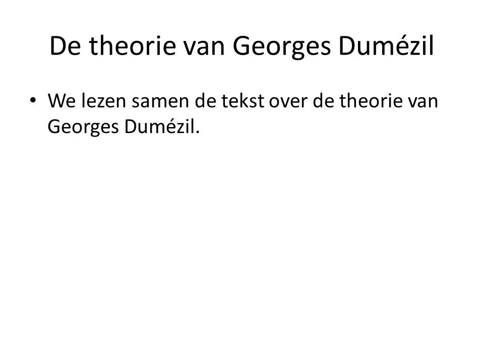 We lezen samen de tekst over de theorie van Georges Dumézil.