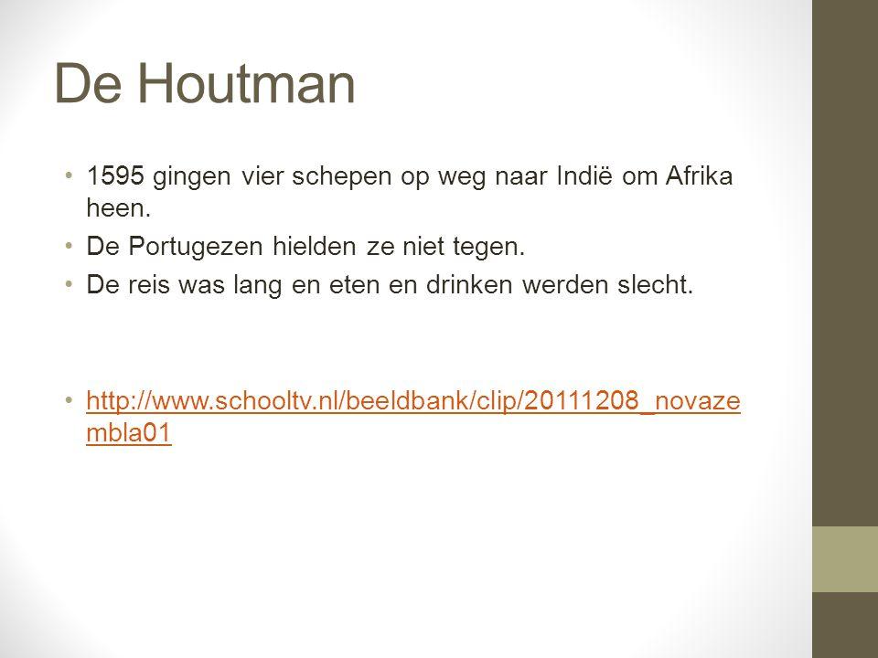 De Houtman 1595 gingen vier schepen op weg naar Indië om Afrika heen. De Portugezen hielden ze niet tegen. De reis was lang en eten en drinken werden