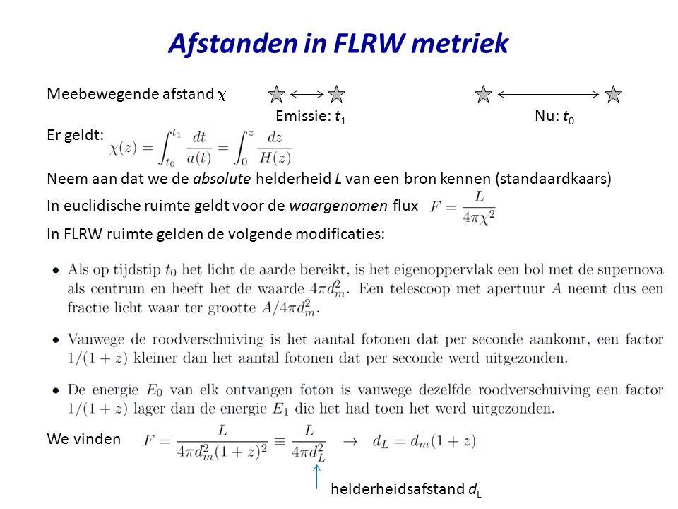Afstanden in FLRW metriek Meebewegende afstand  In euclidische ruimte geldt voor de waargenomen flux In FLRW ruimte gelden de volgende modificaties: