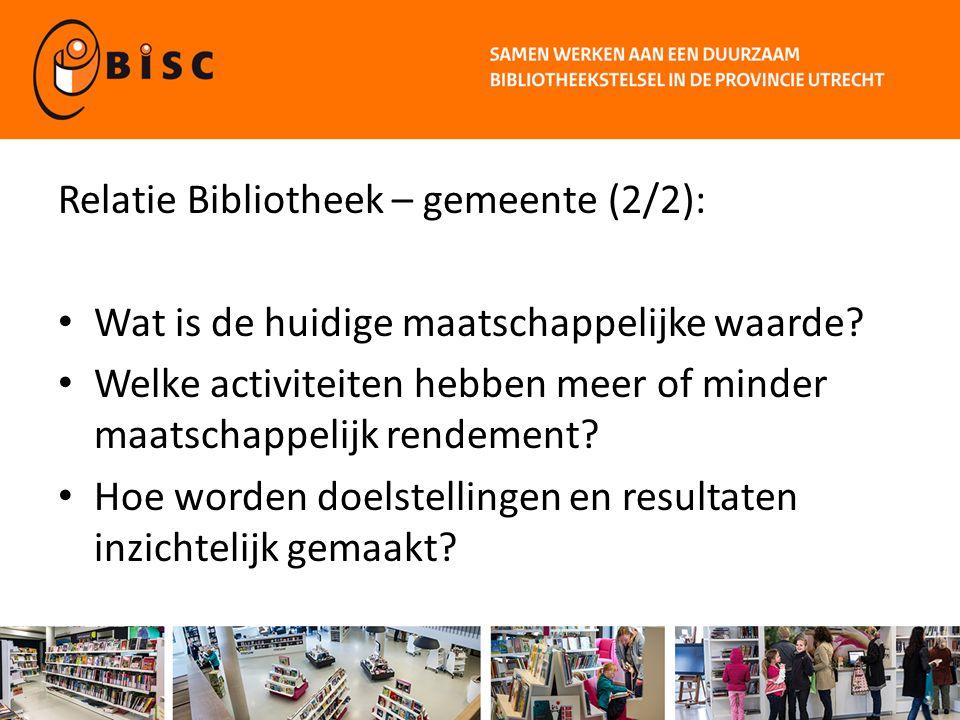 Relatie Bibliotheek – gemeente (2/2): Wat is de huidige maatschappelijke waarde? Welke activiteiten hebben meer of minder maatschappelijk rendement? H