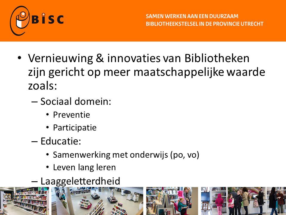 Vernieuwing & innovaties van Bibliotheken zijn gericht op meer maatschappelijke waarde zoals: – Sociaal domein: Preventie Participatie – Educatie: Sam