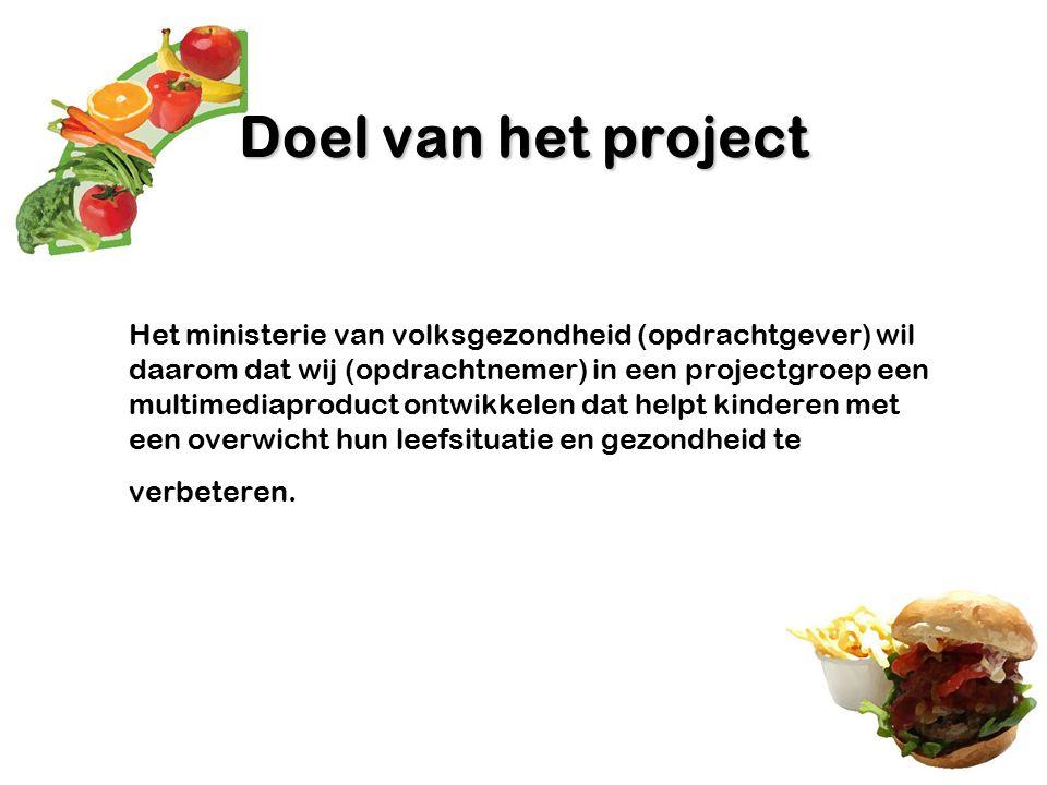 Doel van het project Het ministerie van volksgezondheid (opdrachtgever) wil daarom dat wij (opdrachtnemer) in een projectgroep een multimediaproduct o