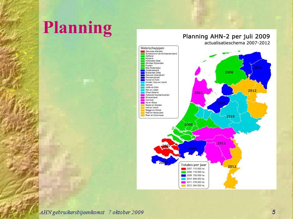 AHN gebruikersbijeenkomst 7 oktober 2009 5 Planning
