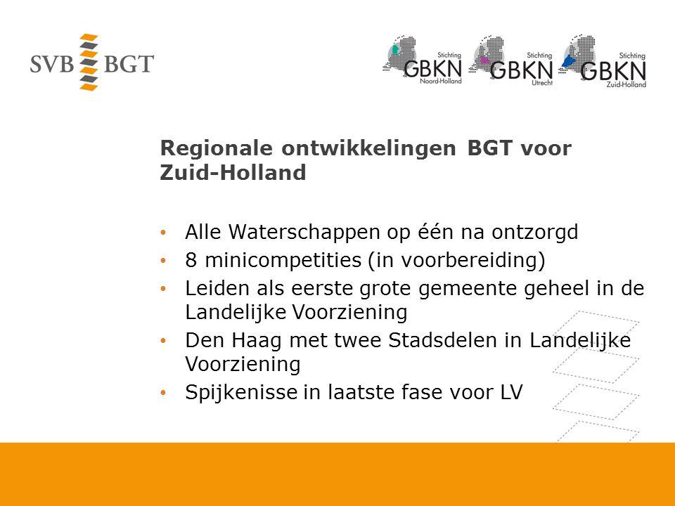 Regionale ontwikkelingen BGT voor Zuid-Holland Alle Waterschappen op één na ontzorgd 8 minicompetities (in voorbereiding) Leiden als eerste grote geme