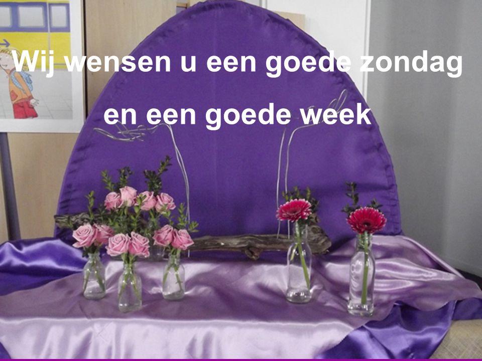 Wij wensen u een goede zondag en een goede week