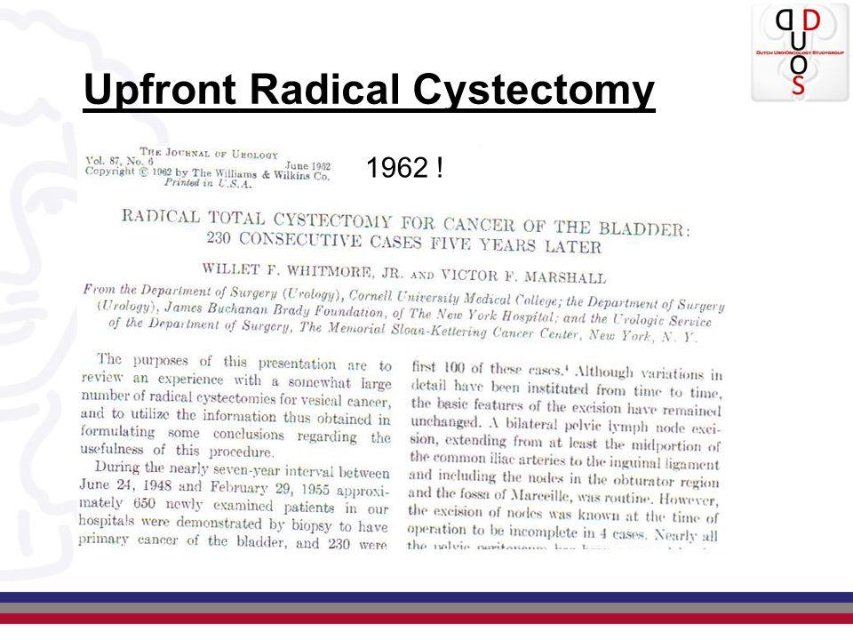Upfront Radical Cystectomy 1962 !