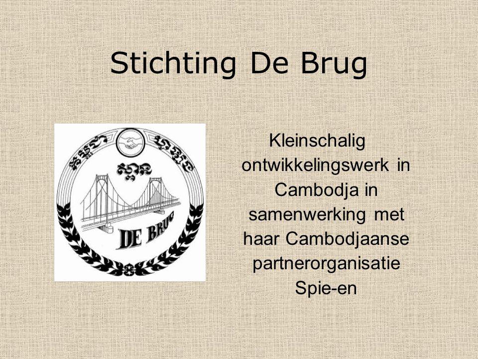 Kleinschalig ontwikkelingswerk in Cambodja in samenwerking met haar Cambodjaanse partnerorganisatie Spie-en Stichting De Brug