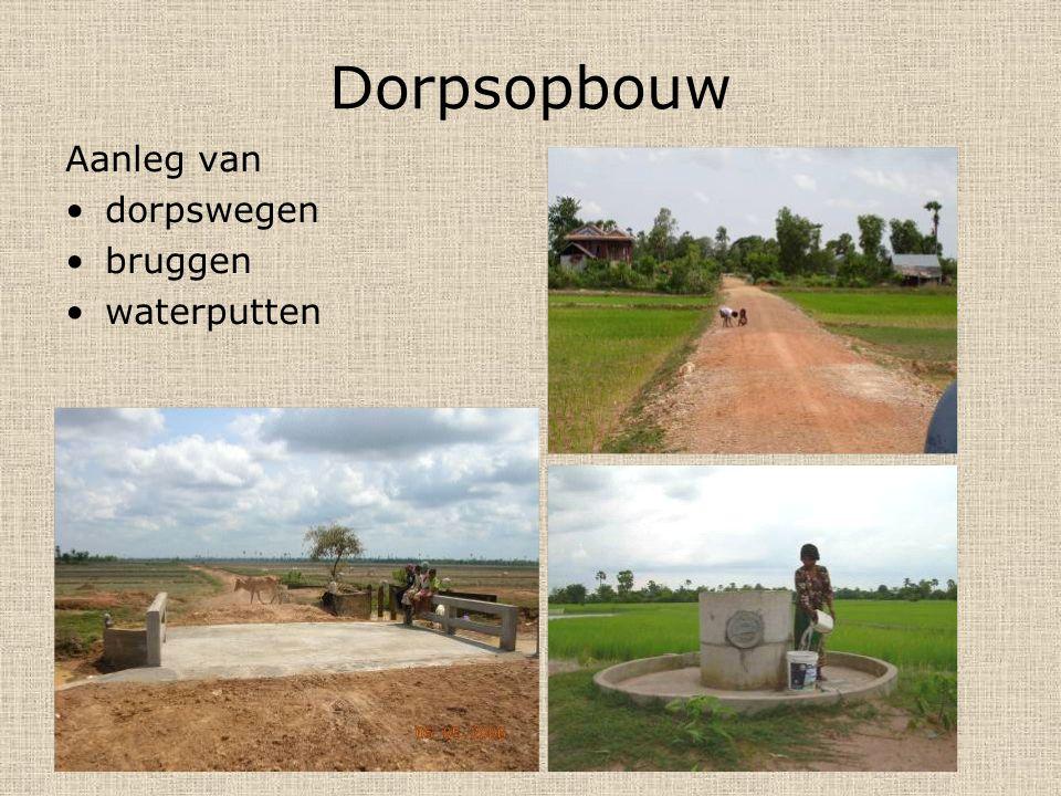 Dorpsopbouw Aanleg van dorpswegen bruggen waterputten