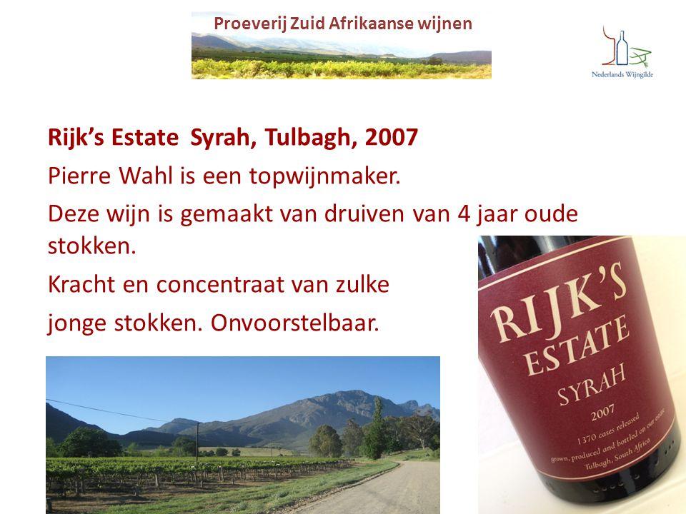 Proeverij Zuid Afrikaanse wijnen Rijk's Estate Syrah, Tulbagh, 2007 Pierre Wahl is een topwijnmaker. Deze wijn is gemaakt van druiven van 4 jaar oude