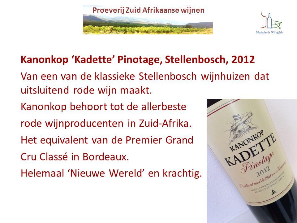 Proeverij Zuid Afrikaanse wijnen Kanonkop 'Kadette' Pinotage, Stellenbosch, 2012 Van een van de klassieke Stellenbosch wijnhuizen dat uitsluitend rode