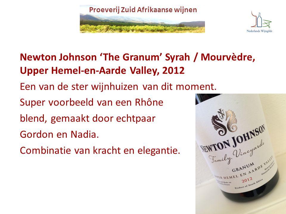 Proeverij Zuid Afrikaanse wijnen Newton Johnson 'The Granum' Syrah / Mourvèdre, Upper Hemel-en-Aarde Valley, 2012 Een van de ster wijnhuizen van dit m
