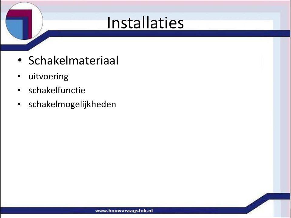 Schakelmateriaal uitvoering schakelfunctie schakelmogelijkheden