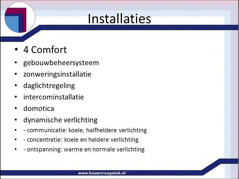 Installaties 4 Comfort gebouwbeheersysteem zonweringsinstallatie daglichtregeling intercominstallatie domotica dynamische verlichting - communicatie: