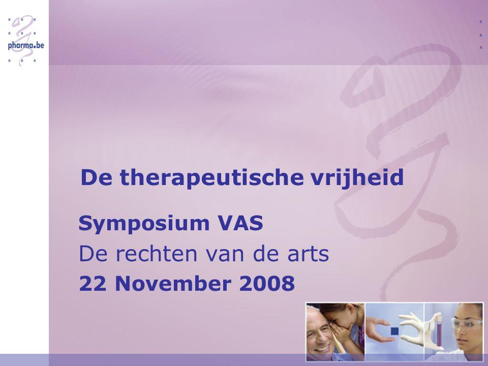 De therapeutische vrijheid Symposium VAS De rechten van de arts 22 November 2008