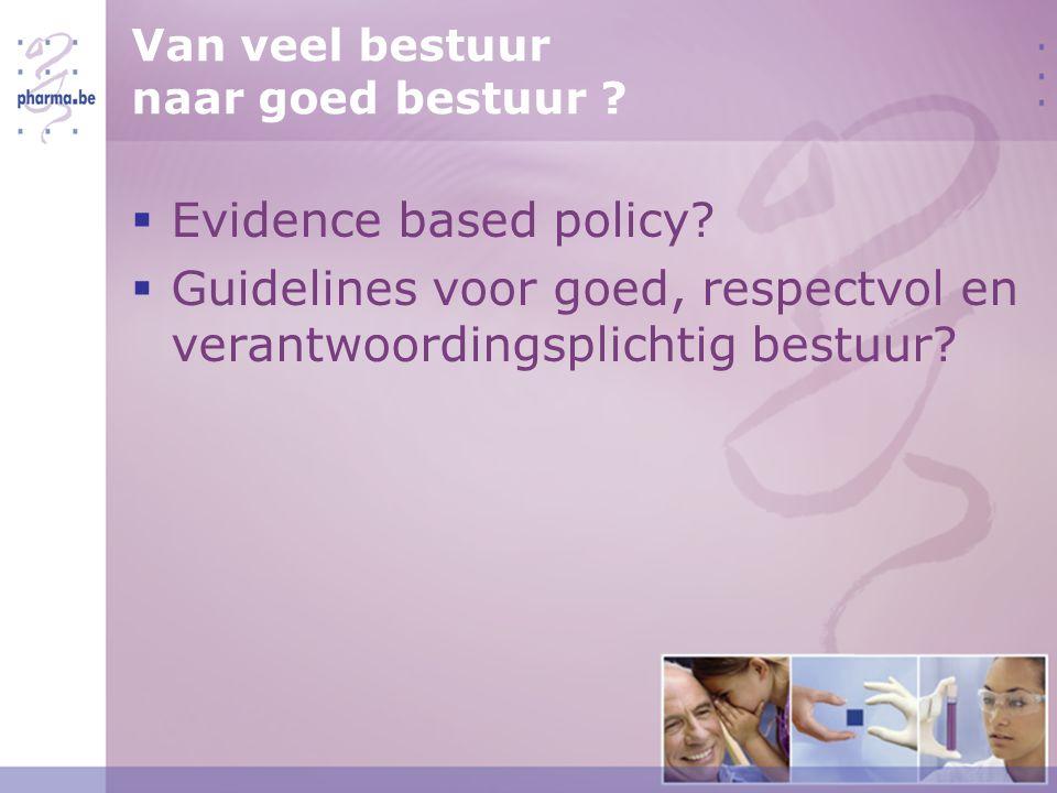 Van veel bestuur naar goed bestuur .  Evidence based policy.