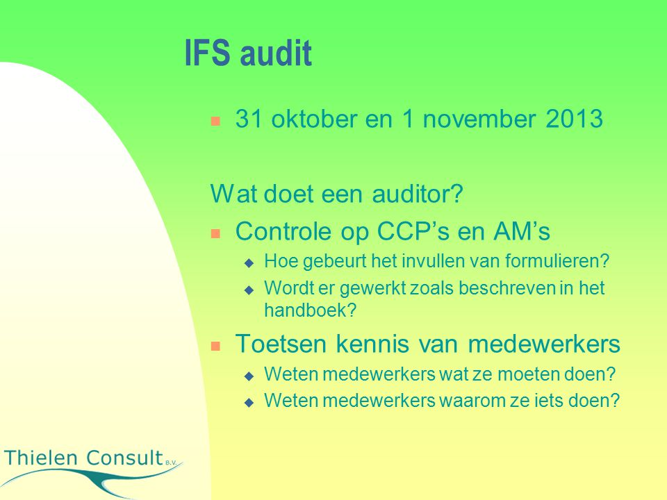IFS audit 31 oktober en 1 november 2013 Wat doet een auditor.