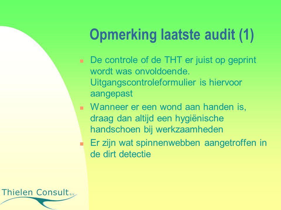 Opmerking laatste audit (1) De controle of de THT er juist op geprint wordt was onvoldoende.