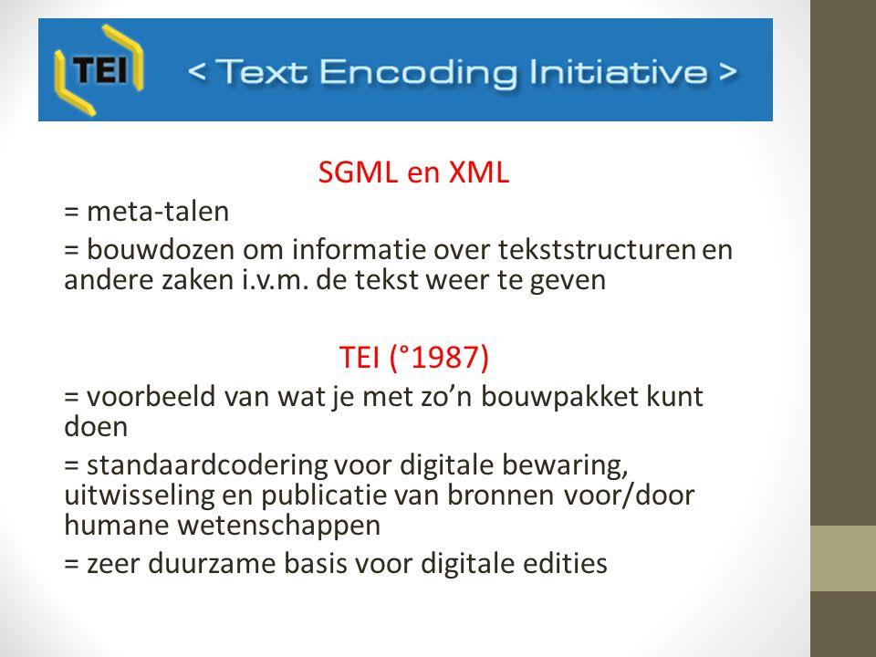 SGML en XML = meta-talen = bouwdozen om informatie over tekststructuren en andere zaken i.v.m.