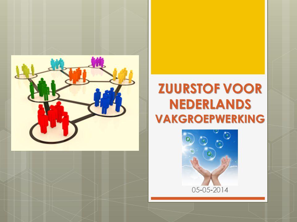 ZUURSTOF VOOR NEDERLANDS VAKGROEPWERKING 05-05-2014