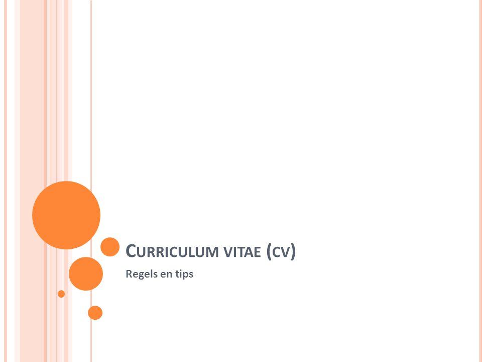C URRICULUM VITAE ( CV ) Regels en tips