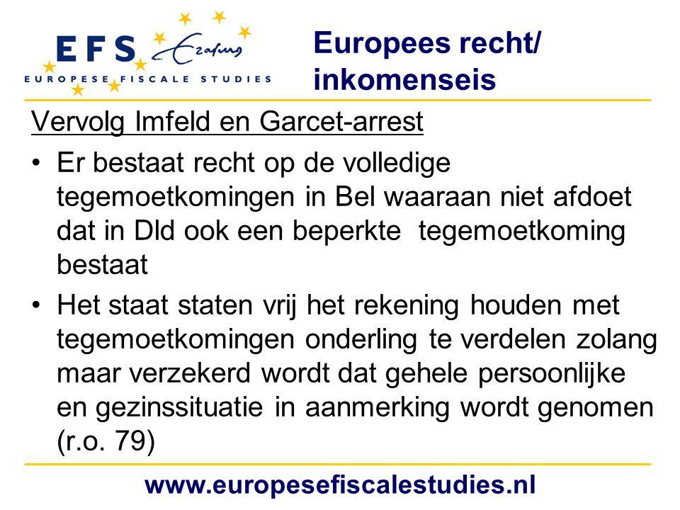 Europees recht/ inkomenseis Vervolg Imfeld en Garcet-arrest Er bestaat recht op de volledige tegemoetkomingen in Bel waaraan niet afdoet dat in Dld oo