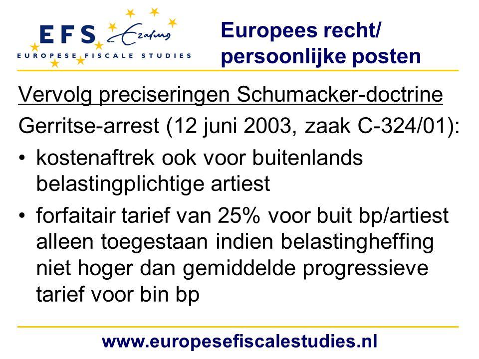 Europees recht/ persoonlijke posten Vervolg preciseringen Schumacker-doctrine Gerritse-arrest (12 juni 2003, zaak C-324/01): kostenaftrek ook voor bui