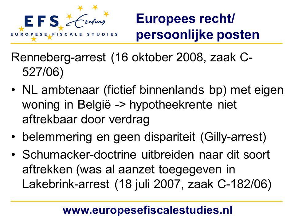 Europees recht/ persoonlijke posten Renneberg-arrest (16 oktober 2008, zaak C- 527/06) NL ambtenaar (fictief binnenlands bp) met eigen woning in Belgi