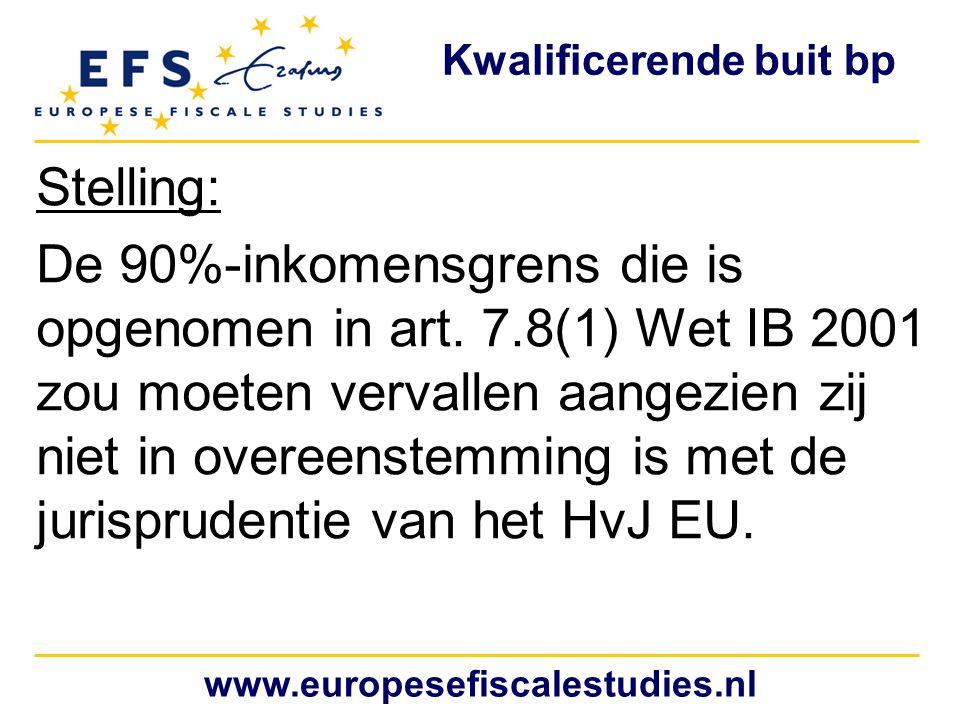 Kwalificerende buit bp Stelling: De 90%-inkomensgrens die is opgenomen in art. 7.8(1) Wet IB 2001 zou moeten vervallen aangezien zij niet in overeenst