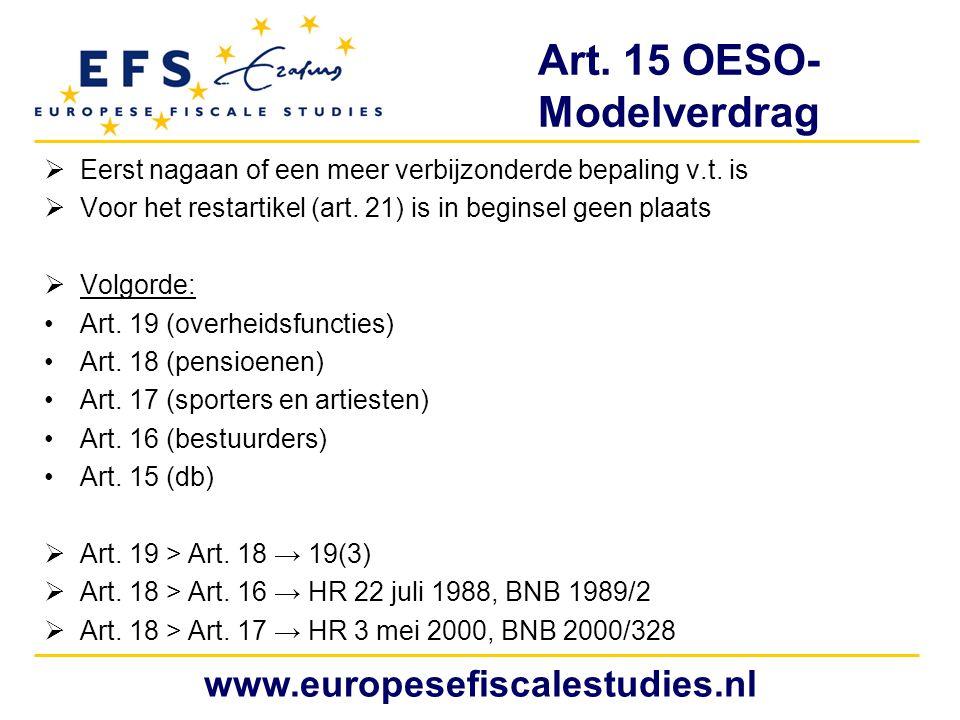Art. 15 OESO- Modelverdrag  Eerst nagaan of een meer verbijzonderde bepaling v.t. is  Voor het restartikel (art. 21) is in beginsel geen plaats  Vo