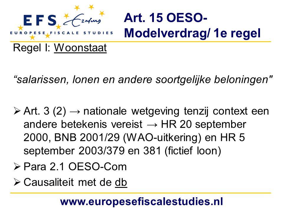 """Art. 15 OESO- Modelverdrag/ 1e regel Regel I: Woonstaat """"salarissen, lonen en andere soortgelijke beloningen"""