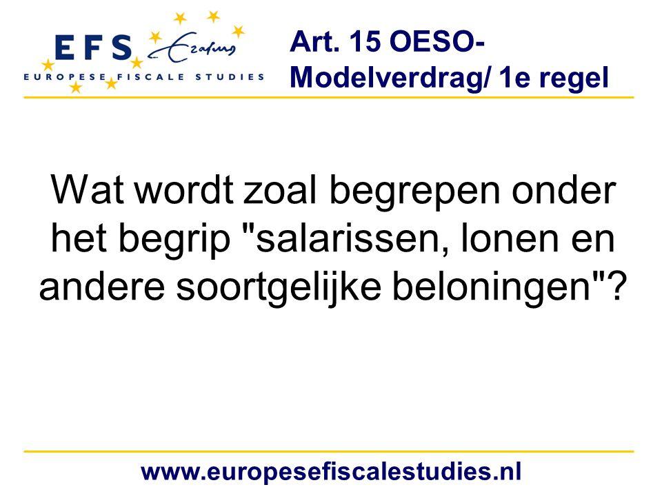 Art. 15 OESO- Modelverdrag/ 1e regel Wat wordt zoal begrepen onder het begrip