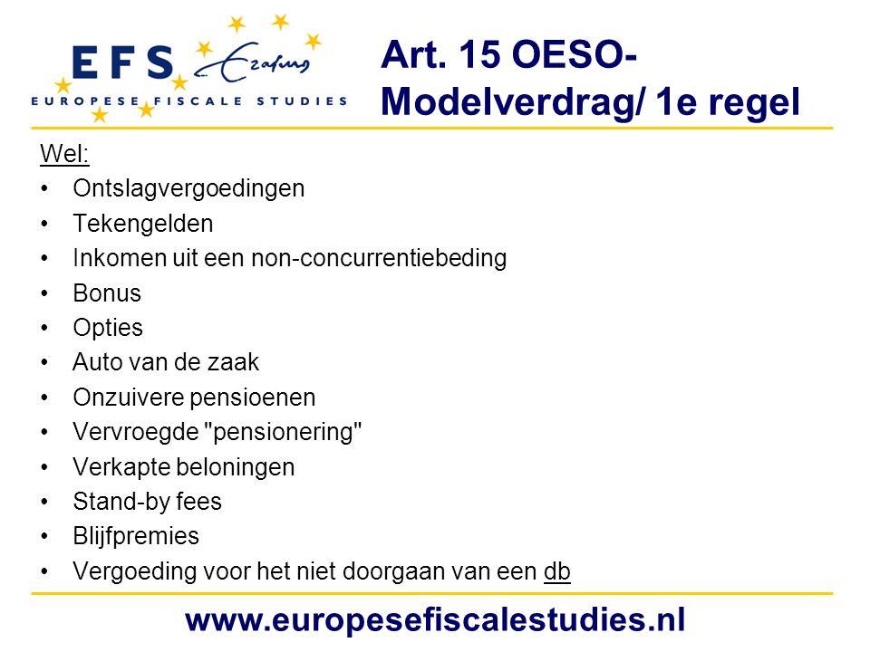Art. 15 OESO- Modelverdrag/ 1e regel Wel: Ontslagvergoedingen Tekengelden Inkomen uit een non-concurrentiebeding Bonus Opties Auto van de zaak Onzuive