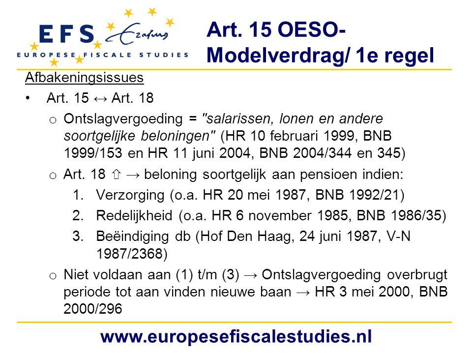 Art. 15 OESO- Modelverdrag/ 1e regel Afbakeningsissues Art. 15 ↔ Art. 18 o Ontslagvergoeding =