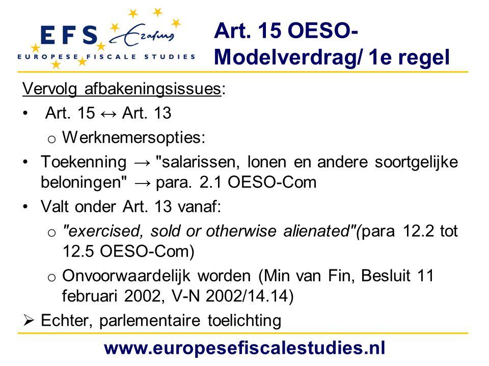 Art. 15 OESO- Modelverdrag/ 1e regel Vervolg afbakeningsissues: Art. 15 ↔ Art. 13 o Werknemersopties: Toekenning →