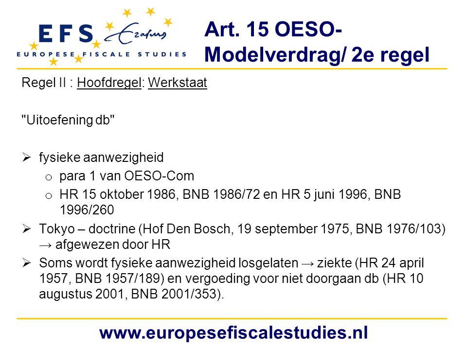 Art. 15 OESO- Modelverdrag/ 2e regel Regel II : Hoofdregel: Werkstaat
