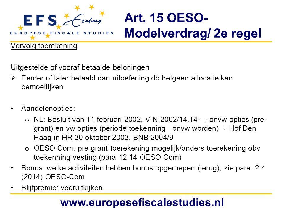 Art. 15 OESO- Modelverdrag/ 2e regel Vervolg toerekening Uitgestelde of vooraf betaalde beloningen  Eerder of later betaald dan uitoefening db hetgee
