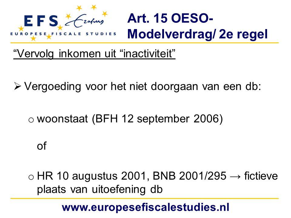 """Art. 15 OESO- Modelverdrag/ 2e regel """"Vervolg inkomen uit """"inactiviteit""""  Vergoeding voor het niet doorgaan van een db: o woonstaat (BFH 12 september"""