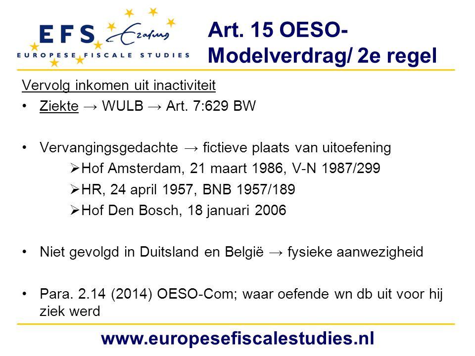 Art.15 OESO- Modelverdrag/ 2e regel Vervolg inkomen uit inactiviteit Ziekte → WULB → Art.