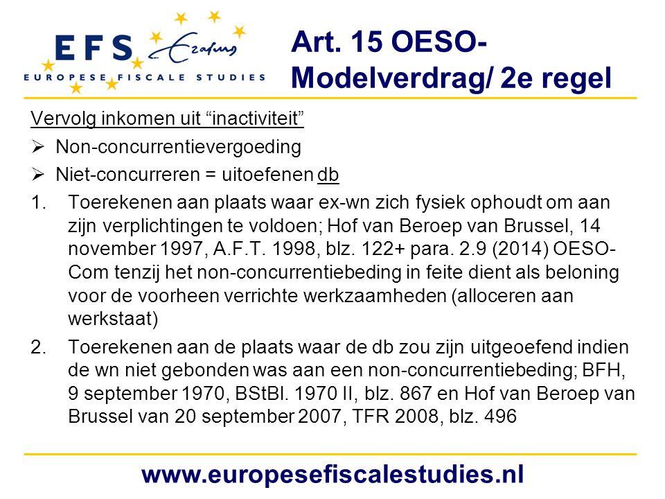 """Art. 15 OESO- Modelverdrag/ 2e regel Vervolg inkomen uit """"inactiviteit""""  Non-concurrentievergoeding  Niet-concurreren = uitoefenen db 1.Toerekenen a"""