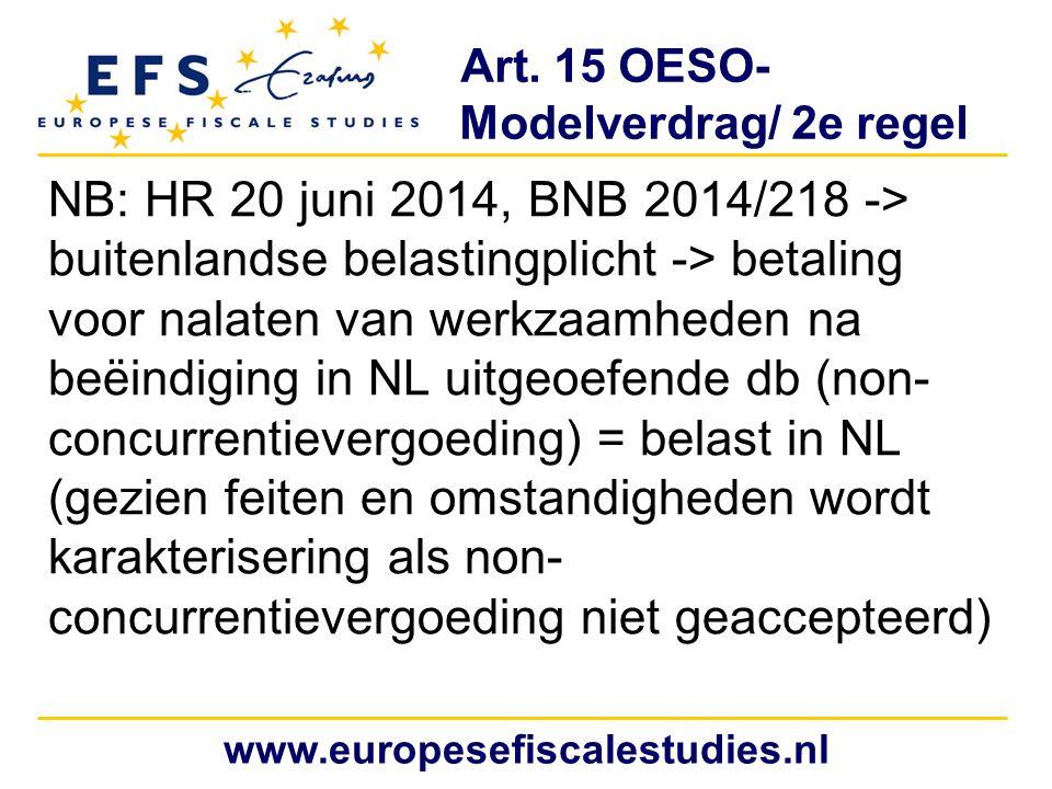 Art. 15 OESO- Modelverdrag/ 2e regel NB: HR 20 juni 2014, BNB 2014/218 -> buitenlandse belastingplicht -> betaling voor nalaten van werkzaamheden na b