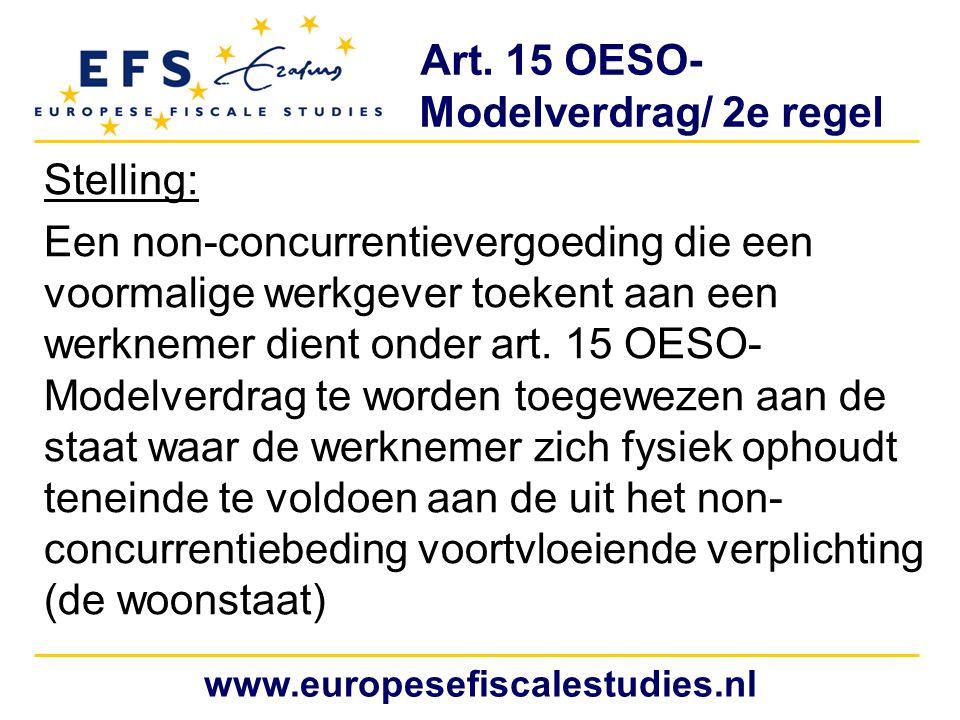 Art. 15 OESO- Modelverdrag/ 2e regel Stelling: Een non-concurrentievergoeding die een voormalige werkgever toekent aan een werknemer dient onder art.