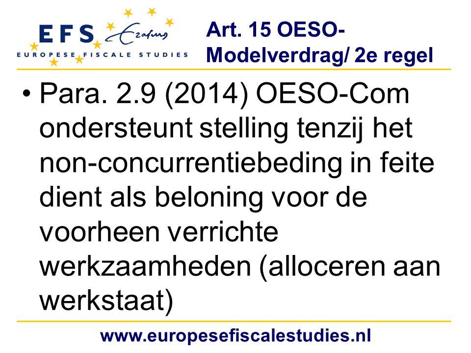 Art. 15 OESO- Modelverdrag/ 2e regel Para. 2.9 (2014) OESO-Com ondersteunt stelling tenzij het non-concurrentiebeding in feite dient als beloning voor